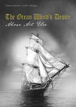 Above All Else The Ocean Winds Desire von Judith L. Bestgen und Roberta Altmann